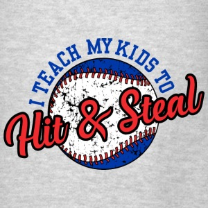 I Teach My Kids to Hit & Steal Bags & backpacks - Men's T-Shirt
