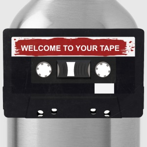Welcome to Your tape - Water Bottle