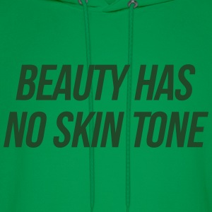 Beauty Has No Skin Tone T-Shirts - Men's Hoodie