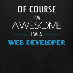 Web Developer - Of course I'm awesome. I'm a Web D - Men's Premium Tank