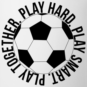 Play Hard Play Smart Play Together Soccer shirt - Coffee/Tea Mug