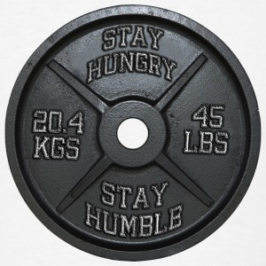 Stay Hungry, Stay Humble - Barbell Plate Buttons - Men's T-Shirt