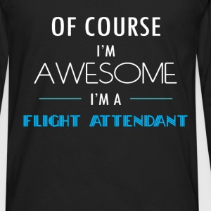 Flight attendant - Of course I'm awesome. I'm a Fl - Men's Premium Long Sleeve T-Shirt