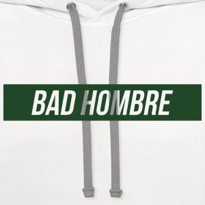Bad Hombre T-Shirts - Contrast Hoodie