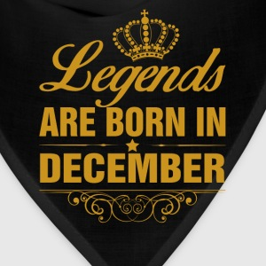 Legends are Born in December T-Shirts - Bandana