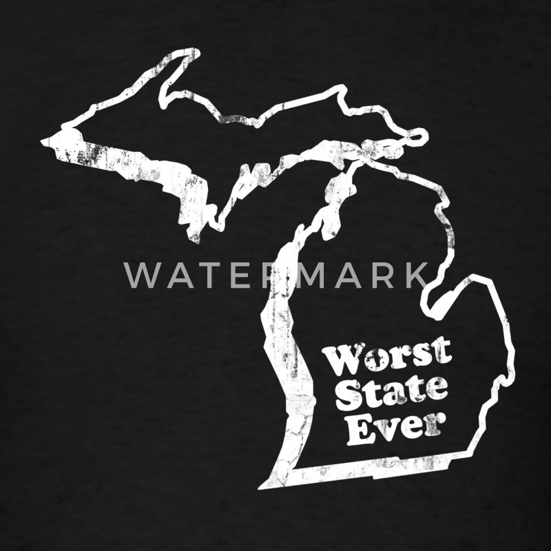 MICHIGAN - WORST STATE EVER T-Shirts - Men's T-Shirt