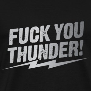 fuck you thunder bolt – silver Hoodies - Men's Premium T-Shirt
