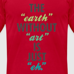The Earth Without Art Crewneck - Men's T-Shirt by American Apparel
