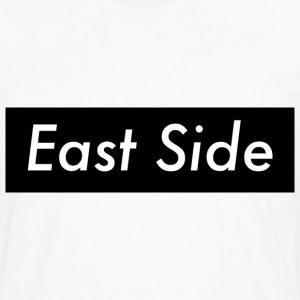 East Side T-Shirts - Men's Premium Long Sleeve T-Shirt