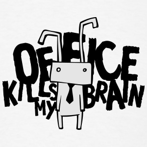 Office kills my brain Sportswear - Men's T-Shirt