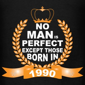 No Man is Perfect Except Those Born in 1990 Hoodies - Men's T-Shirt