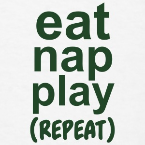 Eat nap play (repeat) Baby Bodysuits - Men's T-Shirt