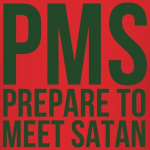PMS Prepare To Meet Satan Hoodies - Men's T-Shirt