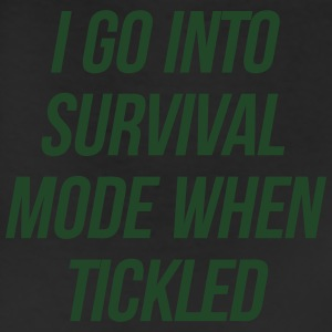 I Go Into Survival Mode When Tickled T-Shirts - Leggings