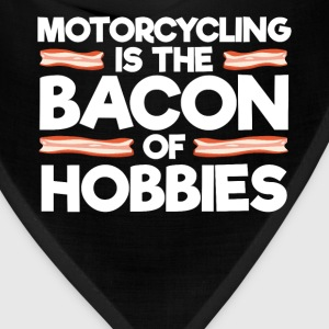 Motorcycling is the Bacon of Hobbies Rider T-Shirt T-Shirts - Bandana
