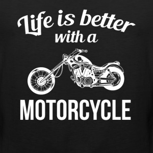 Life is Better with a Motorcycle Chopper T-Shirt T-Shirts - Men's Premium Tank