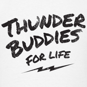 thunder buddies for life – black Hoodies - Men's T-Shirt