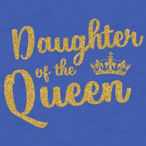 Daughter of the Queen Mugs & Drinkware - Men's T-Shirt