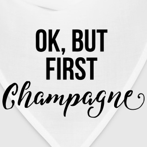 OK, But First Champagne T-Shirts - Bandana