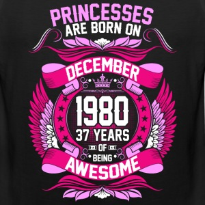Princesses Are Born On December 1980 37 Years T-Shirts - Men's Premium Tank