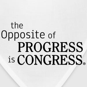 The Opposite of Congress is Progress - Bandana