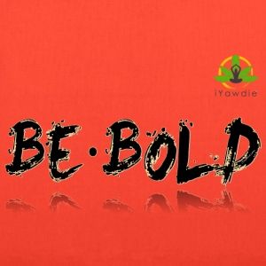 Be Bold Men's Premium T-Shirt - Tote Bag