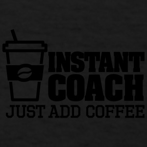 Instant coach just add coffee Sportswear - Men's T-Shirt