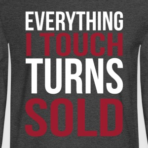 Everything I touch turns sold - Men's Long Sleeve T-Shirt