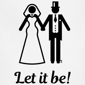 Let it be! (Wedding / Marriage / Bride / Groom) T-Shirts - Adjustable Apron