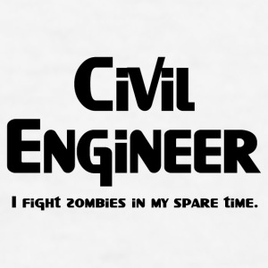 Civil Engineer Zombie Fighter New Apparel - Men's T-Shirt