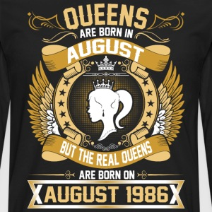 The Real Queens Are Born On August 1986 T-Shirts - Men's Premium Long Sleeve T-Shirt
