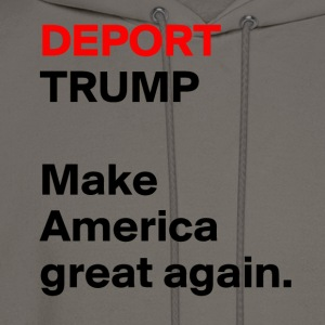 DEPORT-TRUMP-Make - Men's Hoodie