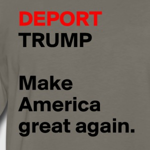 DEPORT-TRUMP-Make - Men's Premium Long Sleeve T-Shirt