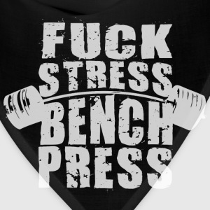 Fuck Stress, Bench Press T-Shirts - Bandana