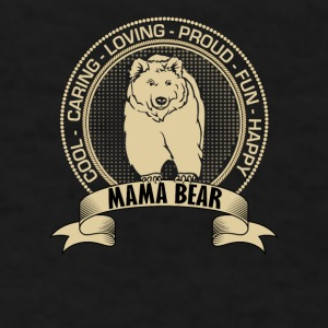 Fiercely Protective Mama Bear Mugs & Drinkware - Men's T-Shirt