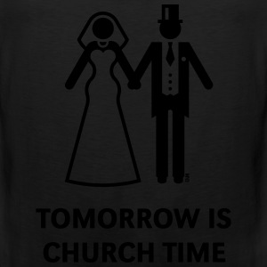 Tomorrow Is Church Time! (Stag Party / Hen Night) T-Shirts - Men's Premium Tank