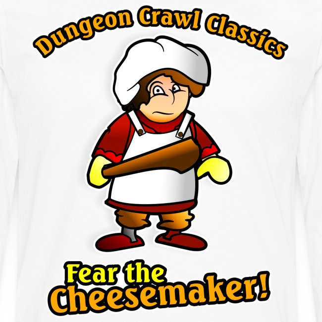 Fear the Cheesemaker!