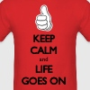 Keep Calm and Life Goes On: Cool Hipster Quotes - Men's T-Shirt
