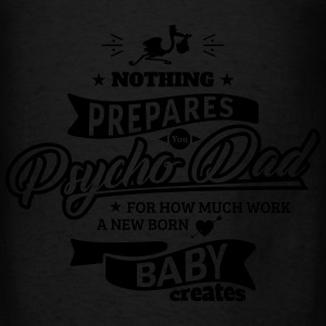Psycho Dad Hoodies - Men's T-Shirt