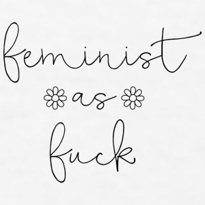 Feminist As Fuck iPhone Case - Men's T-Shirt