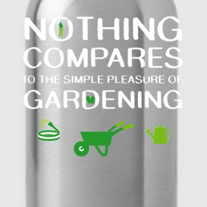 Nothing Compares to Simple Pleasure of Gardening  T-Shirts - Water Bottle