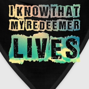 I Know that My Redeemer Lives Christ Religion T-Shirts - Bandana