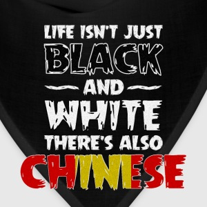 Life Isn't Just Black and White Also Chinese  T-Shirts - Bandana
