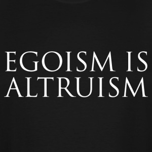 Egoism is Altruism - Men's Tall T-Shirt