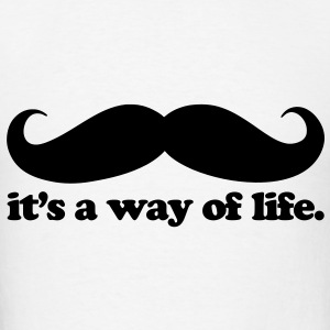 Mustache - A Way Of Life Hoodies - Men's T-Shirt