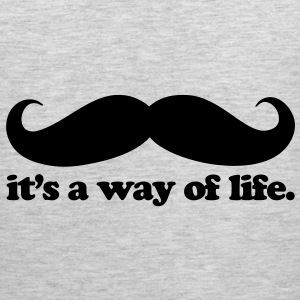 Mustache - A Way Of Life Sweatshirts - Men's Premium Tank