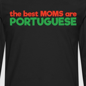 The Best Moms are Portuguese Pride Mother's Day  T-Shirts - Men's Premium Long Sleeve T-Shirt