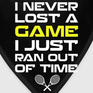 Never Lost a Game Just Ran Out of Time Tennis  T-Shirts - Bandana