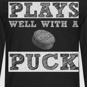 Plays Well with a Puck Hockey Player T-Shirt T-Shirts - Men's Premium Long Sleeve T-Shirt