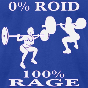 Female Strength Training 0% Roid 100% Rage - Men's T-Shirt by American Apparel